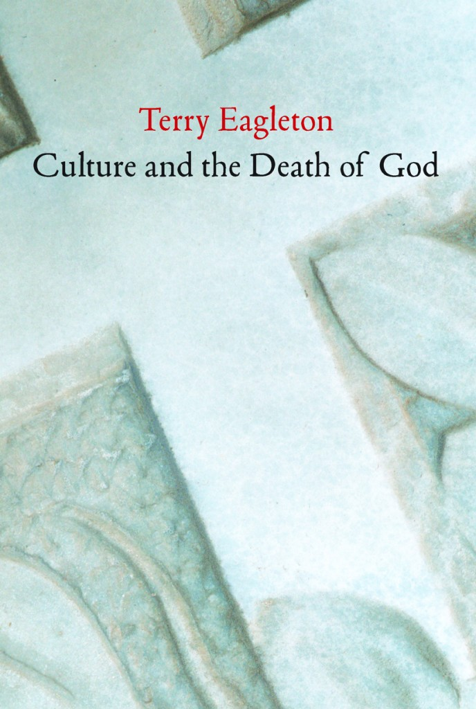 Buy Culture and the Death of God by Terry Eagleton