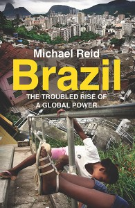 Brazil - The Troubled Rise of A Global Power