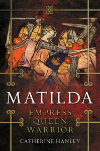 Cover of 'Matilda: Empress, Queen, Warrior'