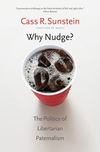 Cass R. Sunstein, Why Nudge?