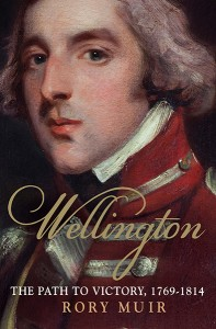 Wellington The Path to Victory, 1769-1814,  Rory Muir