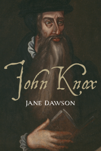 John Knox by Jane Dawson