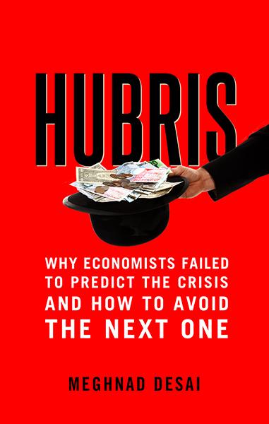 Hubris by Meghnad Desai