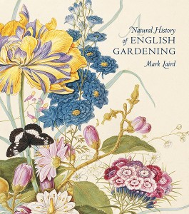 A Natural History of English Gardening by Mark Laird