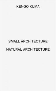 Small Architecture, Natural Architecture