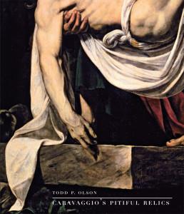 Caravaggio's Pitiful Relics
