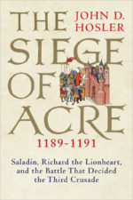 The Siege of Acre by John D. Hosler