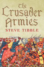 The Crusaders Armies by Steve Tibble
