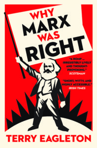 Terry Eagleton Why Marx Was Right