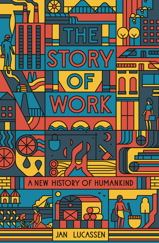 The Story of Work by Jan Lucassen - front cover