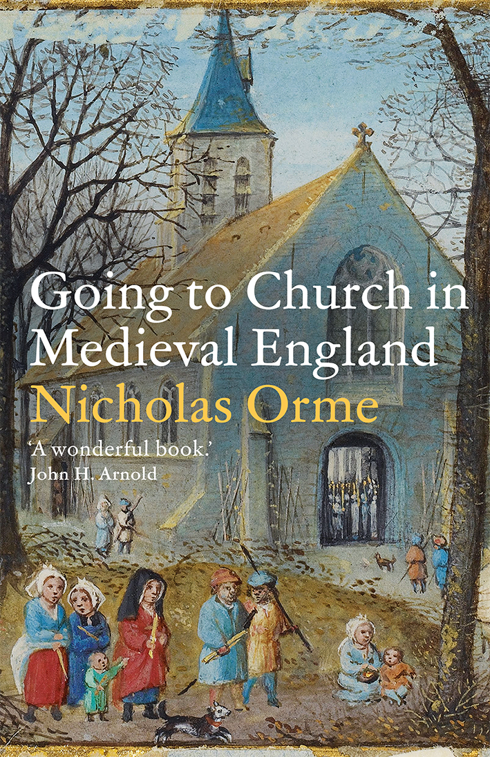 cover of Going to Church in Medieval Engalnd by Nicholas Orme